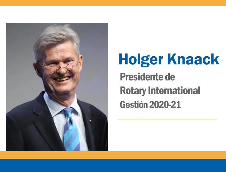 Mensaje del Presidente de RI Holger Knaack: DICIEMBRE 202O